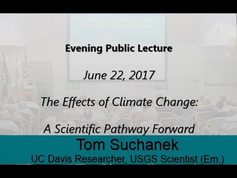 The Effects of Climate Change: Tom Suchanek (June 2017)