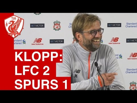 Liverpool 2-1 Spurs  - Jurgen Klopp's Post-Match Press Conference