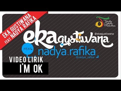 Eka Gustiwana Feat. Nadya Rafika - I'm OK | Video Lirik