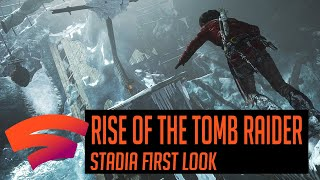 Rise of the Tomb Raider on Google Stadia First Look