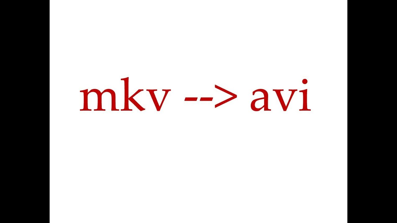 como pasar mkv avi: