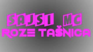 Sajsi MC - Roze Tašnica