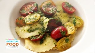 Ravioli With Tomatoes And Basil Dressing - Everyday Food With Sarah Carey