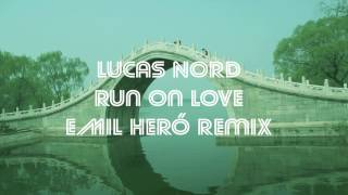 Lucas Nord - Run On Love (Emil Heró Remix)