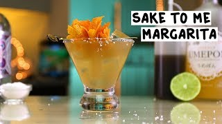 Sake To Me Margarita