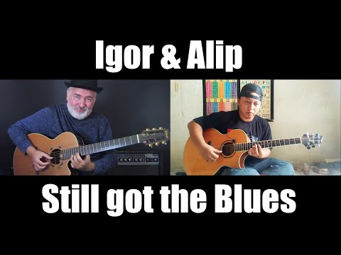 Still Got The Blues (GARY MOORE) – Igor & Alip (BATAGOR) – fingerstyle guitar collaboration