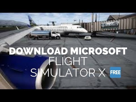 How To Download Microsoft Flight Simulator X Full Version Free!!!