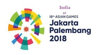 India at Asian Games 2018   Complete List of Medal Winners