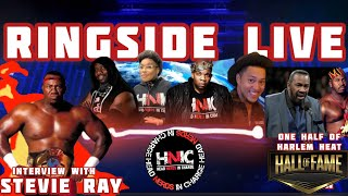 HNIC SPECIAL INTERVIEW WITH WWE HOFER STEVIE RAY