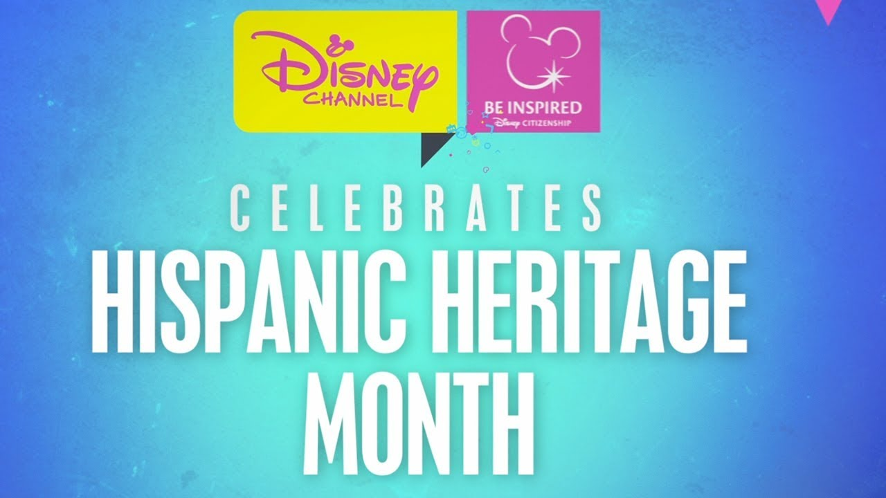 hispanic heritage month be inspired disney channel youtube
