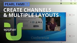 Create a channel with multiple layouts [Pearl family]