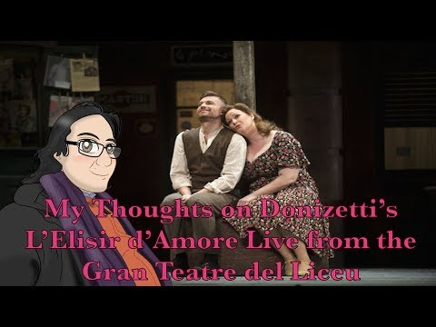 My Thoughts on Donizetti's L'Elisir d'Amore Live from the Gran Teatre del Liceu