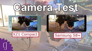 Sony XZ1 Compact and Samsung S8+ Camera Comparison Test | Camera Distortion  Test