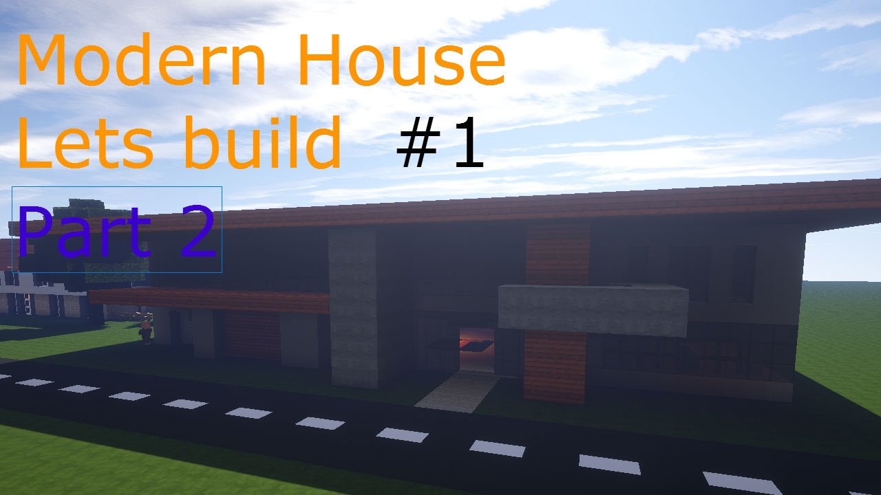 Minecraft modern house lets build 1 part 2 youtube for Modern house 6 part 2