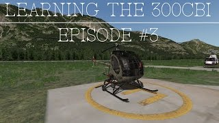 [X-Plane 10] Learning the S300CBi Ep. #3 Confined Area Landings