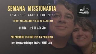 Semana Missionária IPM - 20/08/20 - Rev. Marco Antônio Lopes
