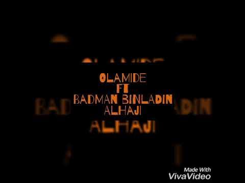 Olamide ft badman binladin - Alhaji