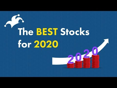 The Best Stocks To Buy For 2020
