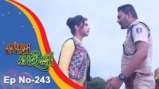 Tara Tarini | Full Ep 243 | 15th August 2018 | Odia Serial - TarangTV