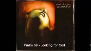 Sons of Korah - Psalm 69 - Looking for God