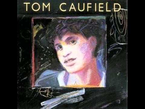 TOM CAUFIELD- Long Distance Calling