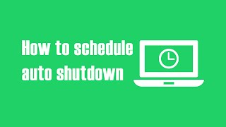 How to Schedule Auto Shutdown, Log-Off & Hibernate on Windows PC?