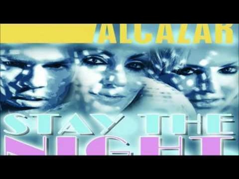 Alcazar -  Stay the Night (Studio Version)