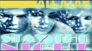 Alcazar -  Stay the Night (Studio Version)