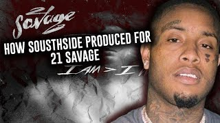 How Southside Produced For 21 Savage I Am / I Was (FL Studio)