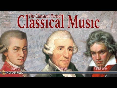 Classical Music: The Classical Period (Mozart, Beethoven, Haydn...)