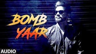 Bomb Yaar Laddi Ghag Full Audio Song Preet Hundal Singga Latest Punjabi Songs