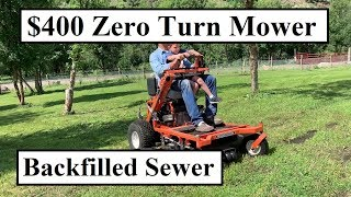 $400 Zero Turn Mower (Works Great!) - Sewer Main Backfill -