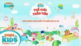 POPS Kids - Thế Giới Thần Tiên | Sự Kiện Quốc Tế Thiếu Nhi 1/6 Tại Aeon Mall Celadon Tân Phú