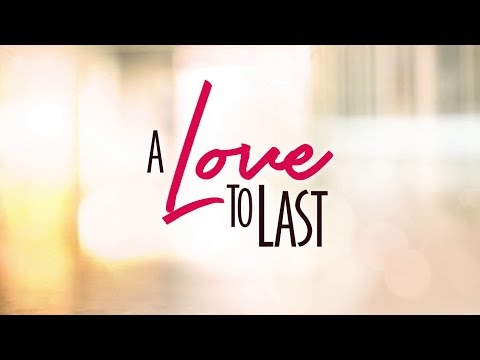 A Love To Last Trade Trailer: Coming in 2017 on ABS-CBN!