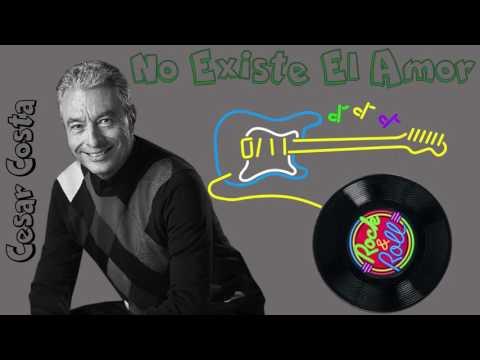 No Existe El Amor - Cesar Costa