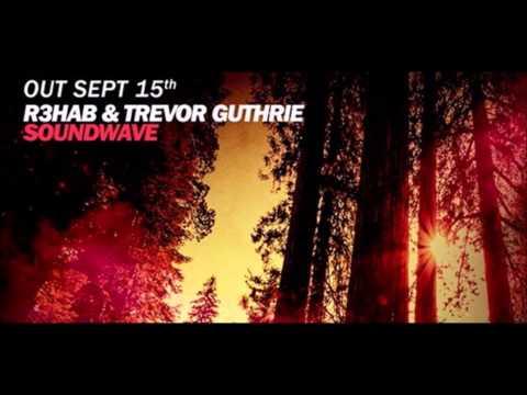 R3hab & Trevor Guthrie - Soundwave (Extended Mix)