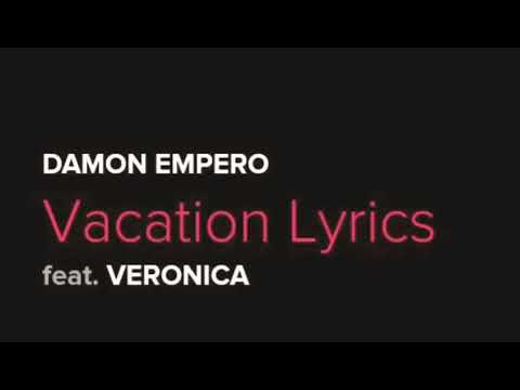 Damon Empero ft. Veronica -vacation (lyric) - YouTube