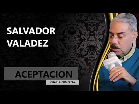 "SALVADOR VALADEZ ""ACEPTACION"""
