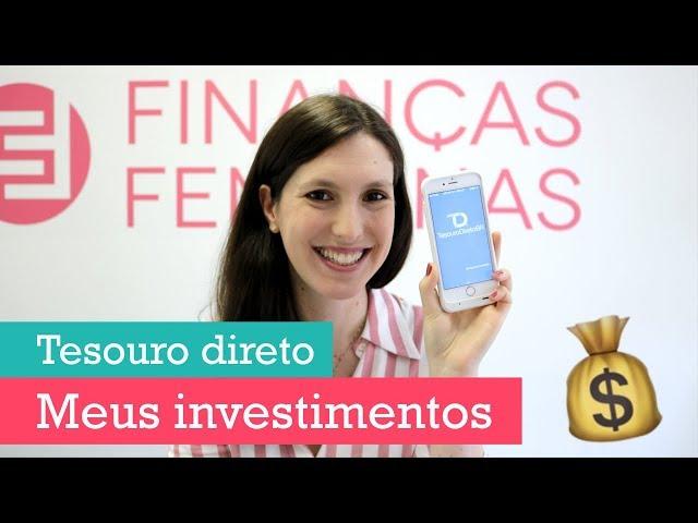 COMO EU INVISTO NO TESOURO DIRETO #1 | Finanças Femininas