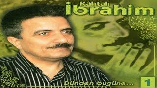 Kahtalı İbrahim - Lé Dayé - Adıyaman Kürtçe Uzun Havalar