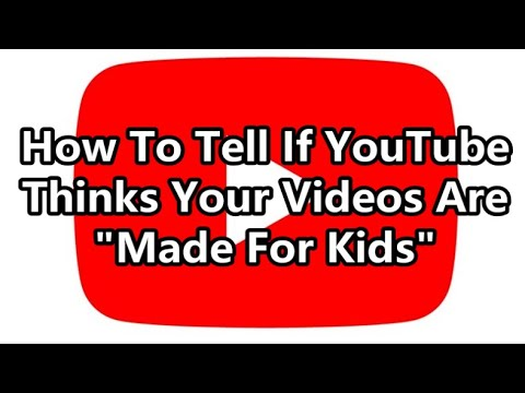 How To Tell If Youtube Thinks Your Videos Are Made For Kids Youtube