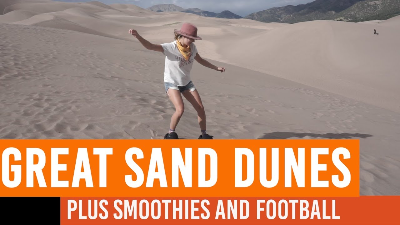 Great Sand Dunes (plus smoothies and football) – The Sahara