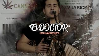 EL DOCTOR - GRUPO MARCA REGISTRADA (LETRA - LYRICS) 2019