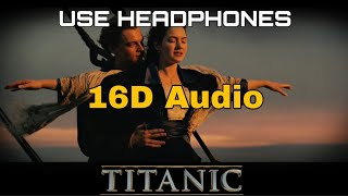 Download Titanic (16D Audio not 8D Audio)   My Heart Will Go On   Titanic Movie Song   Celine Dion Song