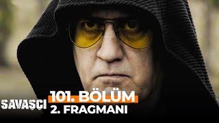 Savaşçı 101. Bölüm 2. Fragmanı   Türk Askerine Ateş Ettiyse Babamı Affetmem!