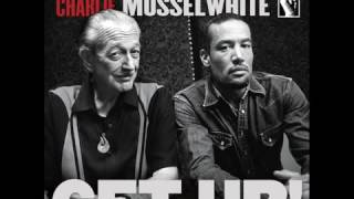Ben Harper & Charlie Musselwhite   I'm In I'm Out And I'm Gone
