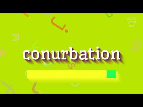 """How to say """"conurbation""""! (High Quality Voices)"""