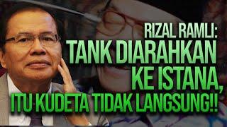 RIZAL RAMLI: TANK DIARAHKAN KE ISTANA, ITU KUDETA TIDAK LANGSUNG!!   HARI INI 20 TAHUN GUS DUR JATUH