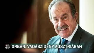 Orbán Viktor: soronkívüli vadászidény Ausztriában 2019-05-20