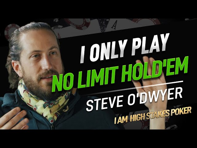 Steve O'Dwyer only plays No Limit Hold'em - I Am High Stakes Poker